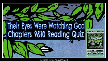 Their Eyes Were Watching God: Ch. 9 &10 Reading Comprehension Quiz