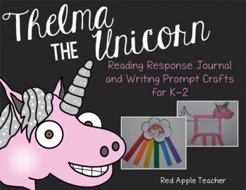 Thelma the Unicorn--Crafts and Response Journal for K-2