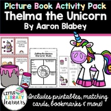 Thelma the Unicorn by Aaron Blabey- Picture Book Activity Pack