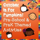 Thematic Preschool/PreK/Kindergarten Pumpkin Unit: October Is For Pumpkins!