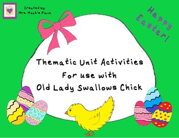 Thematic Unit Activities  For use with Old Lady Swallows Chick