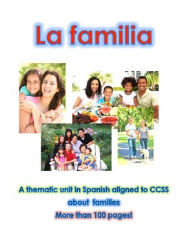 Thematic Unit -  Family in Spanish, Aligned to CCSS. Over