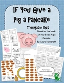 Thematic Unit - If You Give a Pig a Pancake