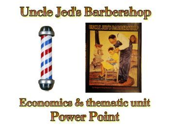 Thematic Unit: Uncle Jed's Barbershop Power Point