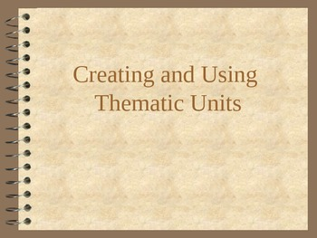Creating and Using Thematic Units