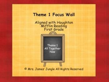 Theme 1 Focus Wall Houghton Mifflin 1st Grade
