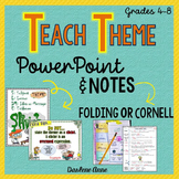 TEACHING THEME POWERPOINT & NOTES: CORNELL & FOLDING INTERACTIVE