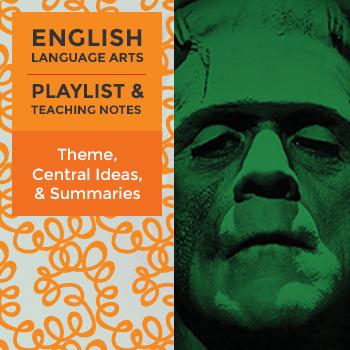 Theme, Central Ideas, & Summaries