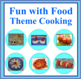 Fun with Food Theme Cooking Unit