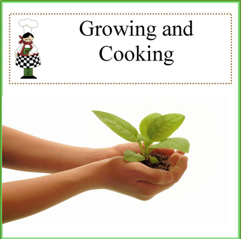 Theme Cooking Unit: Growing and Cooking