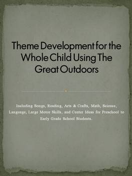 Theme Development for the Whole Child Using The Great Outdoors