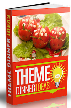 Theme Dinner Ideas and Menus- Planning Theme Dinner, Parties and Cooking Classes