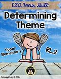 Theme {ELA Focus Skill: RL.2}