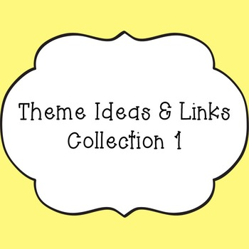 Theme Ideas & Link Collection 1