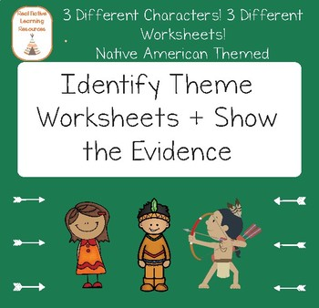 Theme: Identify + Show the Evidence Reading Passages
