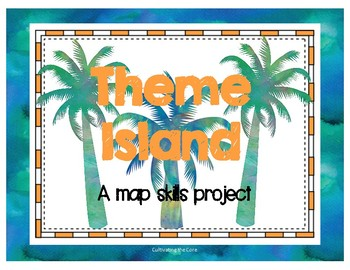 Theme Island a Map Skills Project