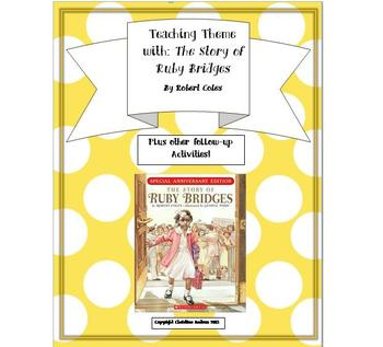 Theme Lesson Plan: The Story of Ruby Bridges+follow-up Activities