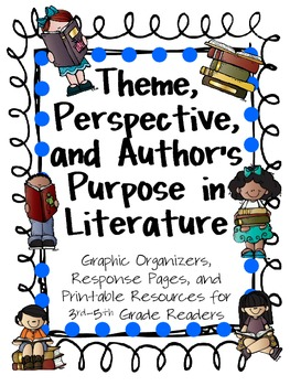 Theme, Perspective, and Author's Purpose in Literature