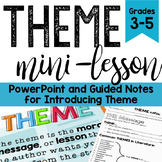 Theme Lesson with Guided Notes