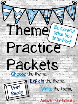 Theme Practice Packet - Be Careful What You Wish For