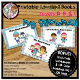 Printable Kindergarten Leveled Books - Winter Snowman Levels A, B, C