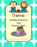 Theme- Reading Response and Anchor Chart
