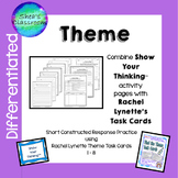 Theme Constructed Response Practice- Show Your Thinking™/R