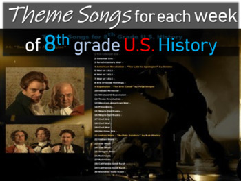 Theme Song for each week of 8th grade US history: includes lyrics-hyperlink