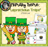 "Primary STEM Theme - St. Pat's/Simple Machines/Engineering - ""Leprechaun Traps"""