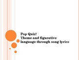 Theme and Figurative Language through Song Lyrics: Review Quiz/Powerpoint