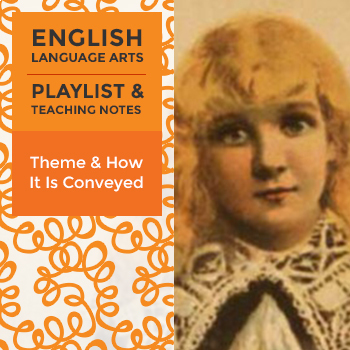 Theme and How It Is Conveyed - Playlist and Teaching Notes