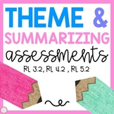 Theme and Summarizing Assessments