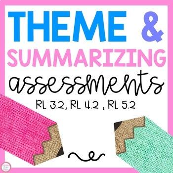 Theme and Summarizing Assessments