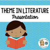 Theme in Literature Presentation