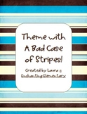 Theme with A Bad Case of Stripes