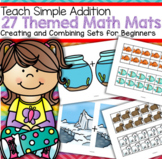 Teaching Simple Addition to Beginners - 27 Themed Hands-On Math Mats