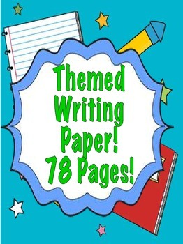 Themed Writing Paper! 40 Different Designs throughout the School Year!