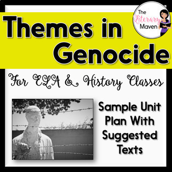 Themes in Genocide - Unit Plan for ELA, History - CCSS Aligned