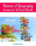 Themes of Geography Assignment & Project Bundle