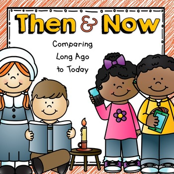 Then & Now (Long Ago and Now)