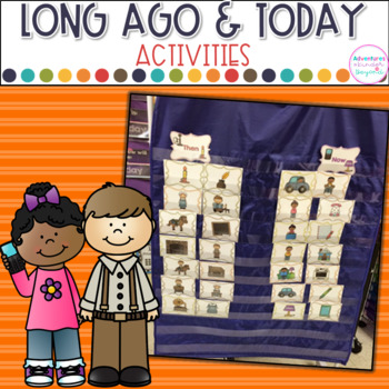 Long Ago and Today- A Then/ Now Social Studies Unit