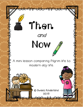 Then and Now: Comparing Pilgrim life to modern day life