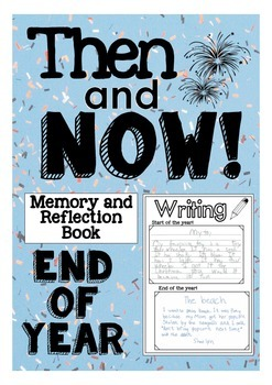Then and Now - End of Year reflection and memory book and activities!