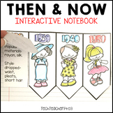 Long Ago and Today Then Now Interactive Notebook