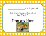 Then and Now Writing Journal (Kindergarten Reading Street Unit 3 Week 5)