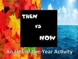 Then vs. Now:  An End-of-the-Year Activity