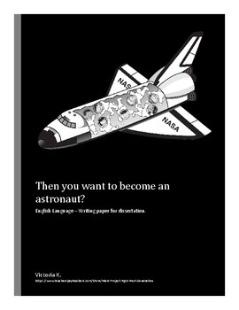 Then you want become an astronaut?