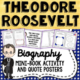 Theodore Roosevelt Biography Mini Book, Quote Posters, President's Day