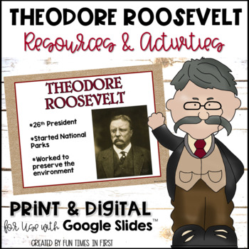 Theodore Roosevelt {Resources to Support Research}