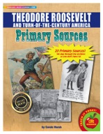 Theodore Roosevelt and Turn-of-the-Century America Primary Sources Pack